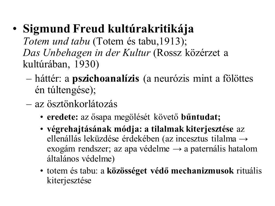 Sigmund Freud kultúrakritikája Totem und tabu (Totem és tabu,1913); Das Unbehagen in der Kultur (Rossz közérzet a kultúrában, 1930)