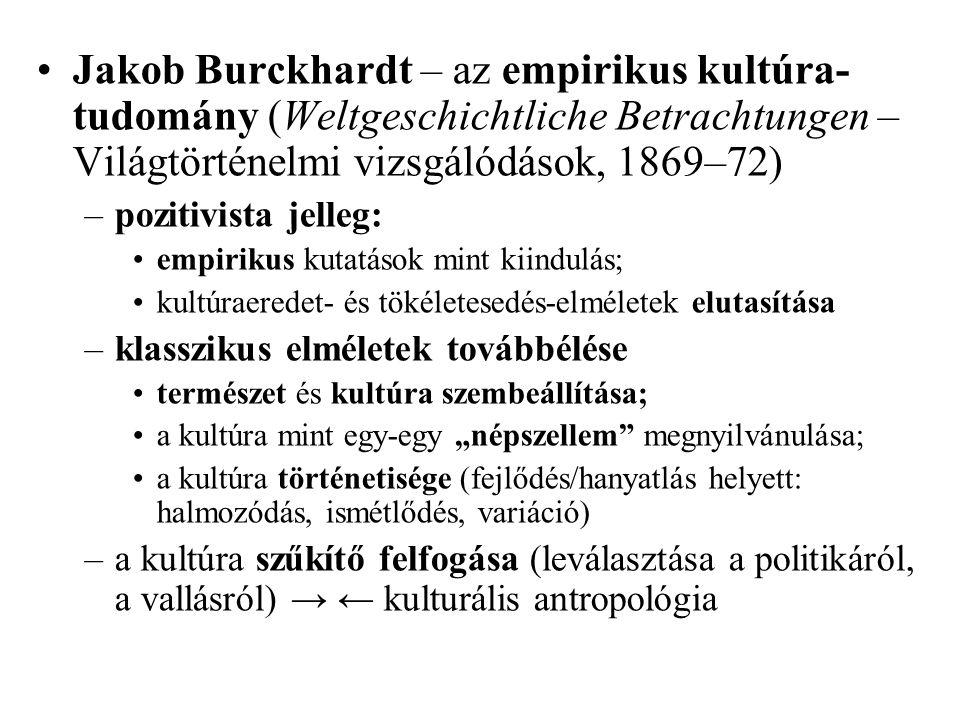 Jakob Burckhardt – az empirikus kultúra-tudomány (Weltgeschichtliche Betrachtungen – Világtörténelmi vizsgálódások, 1869–72)