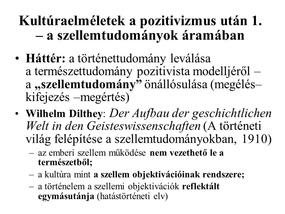 Kultúraelméletek a pozitivizmus után 1. – a szellemtudományok áramában