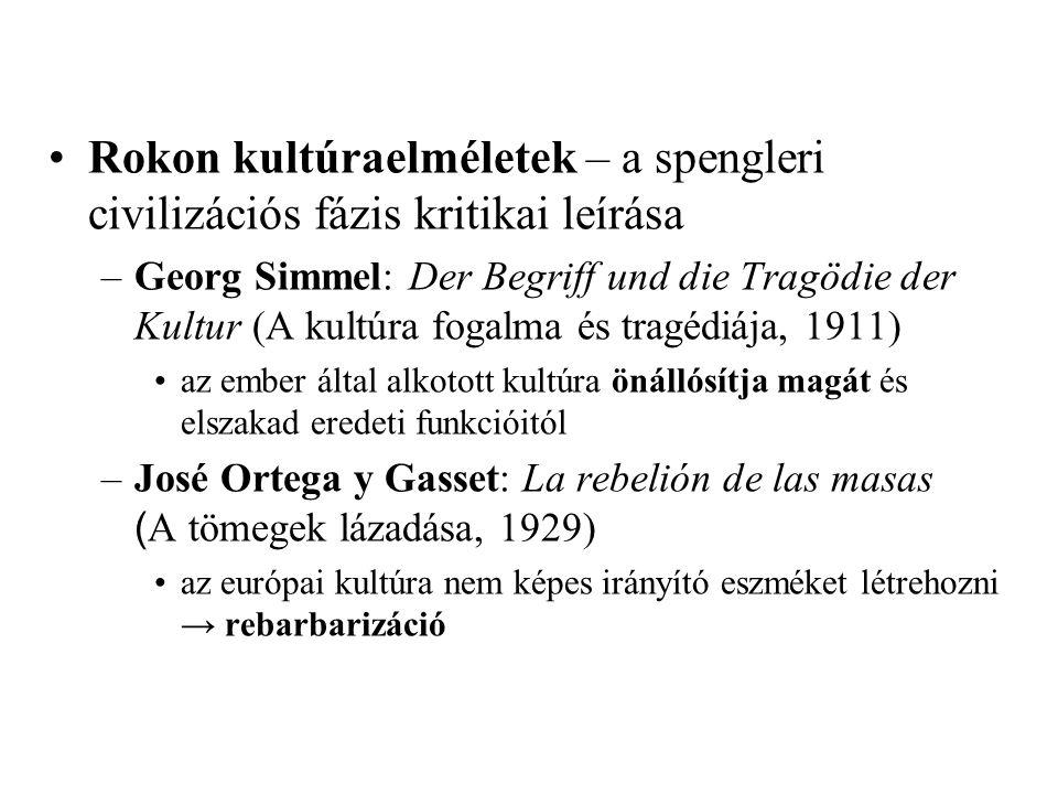 Rokon kultúraelméletek – a spengleri civilizációs fázis kritikai leírása