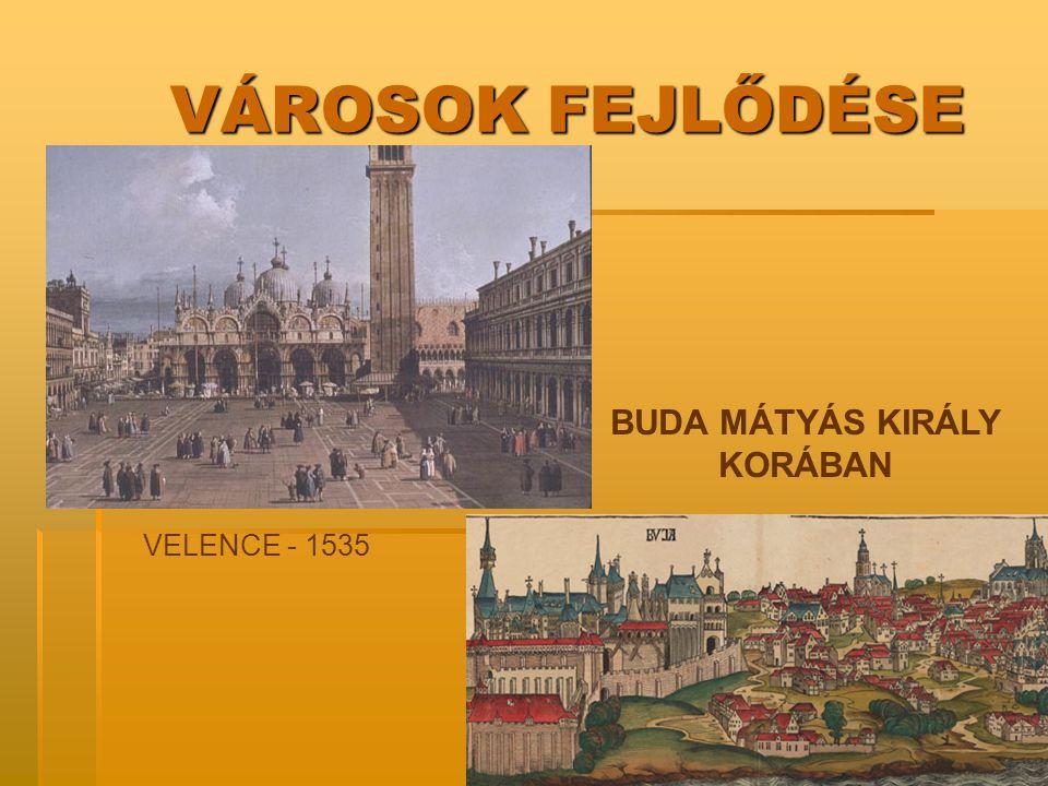 BUDA MÁTYÁS KIRÁLY KORÁBAN