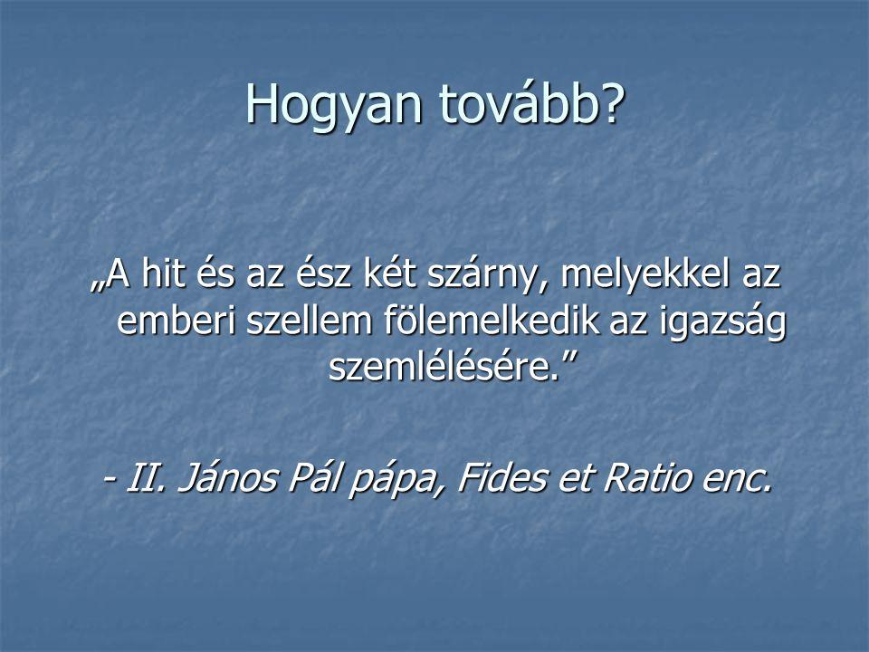 - II. János Pál pápa, Fides et Ratio enc.