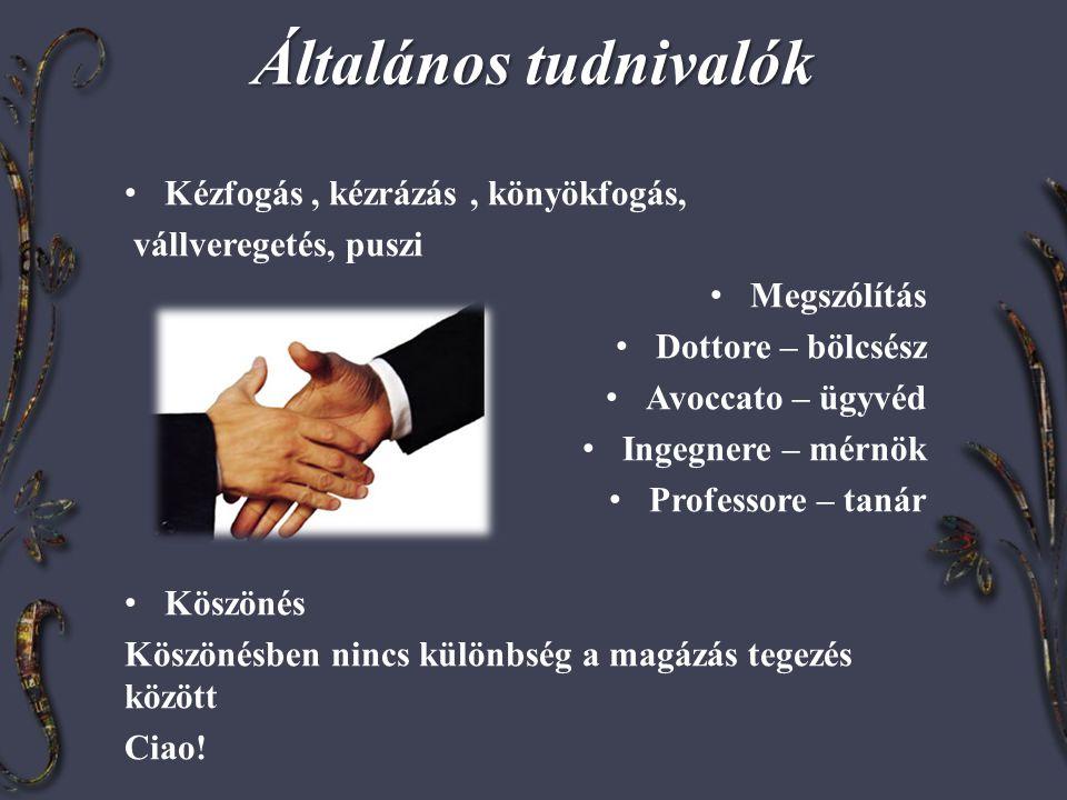 Általános tudnivalók Kézfogás , kézrázás , könyökfogás,