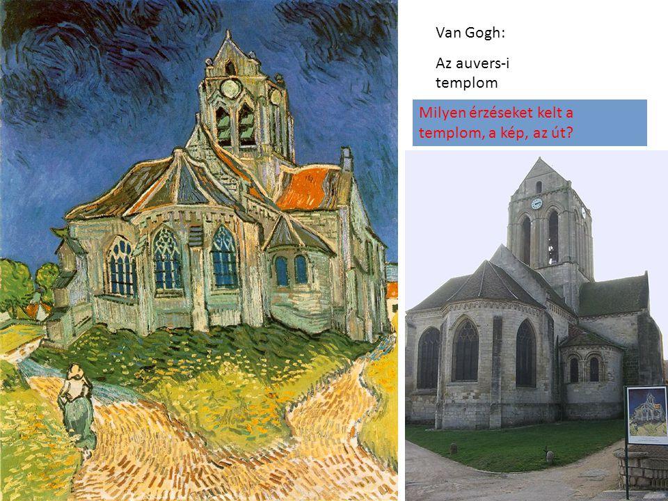 Van Gogh: Az auvers-i templom Milyen érzéseket kelt a templom, a kép, az út
