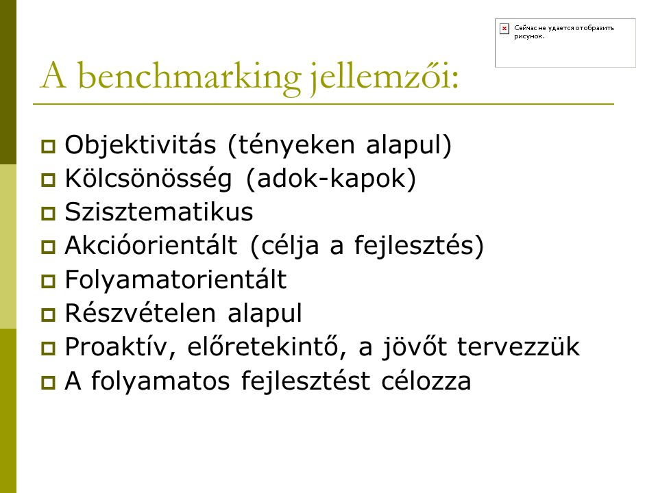 A benchmarking jellemzői: