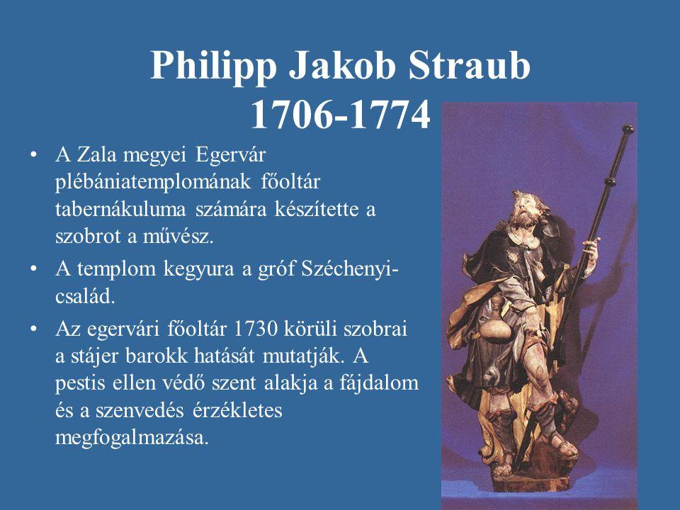 Philipp Jakob Straub 1706-1774 A Zala megyei Egervár plébániatemplomának főoltár tabernákuluma számára készítette a szobrot a művész.