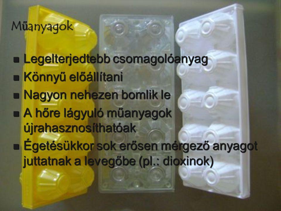 Műanyagok Legelterjedtebb csomagolóanyag. Könnyű előállítani. Nagyon nehezen bomlik le. A hőre lágyuló műanyagok újrahasznosíthatóak.