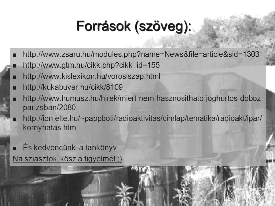 Források (szöveg): http://www.zsaru.hu/modules.php name=News&file=article&sid=1303. http://www.gtm.hu/cikk.php cikk_id=155.