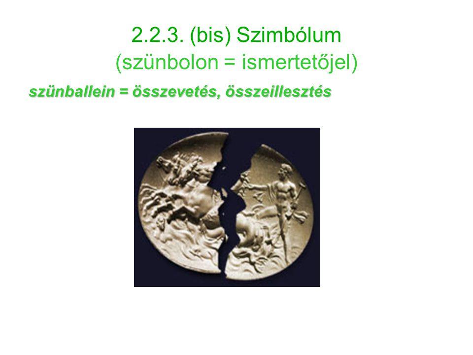2.2.3. (bis) Szimbólum (szünbolon = ismertetőjel)