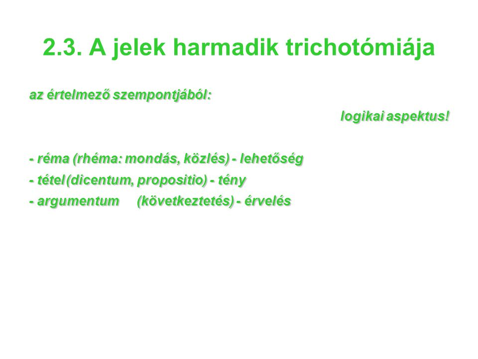 2.3. A jelek harmadik trichotómiája