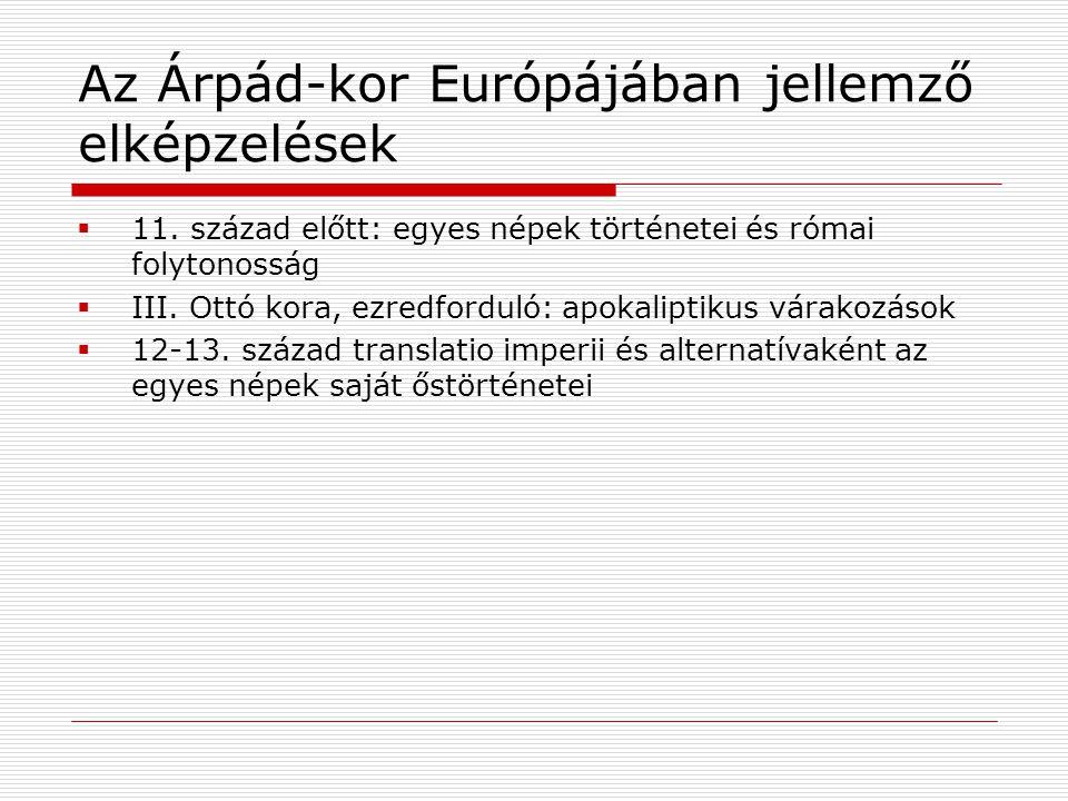 Az Árpád-kor Európájában jellemző elképzelések