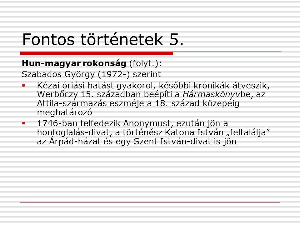 Fontos történetek 5. Hun-magyar rokonság (folyt.):