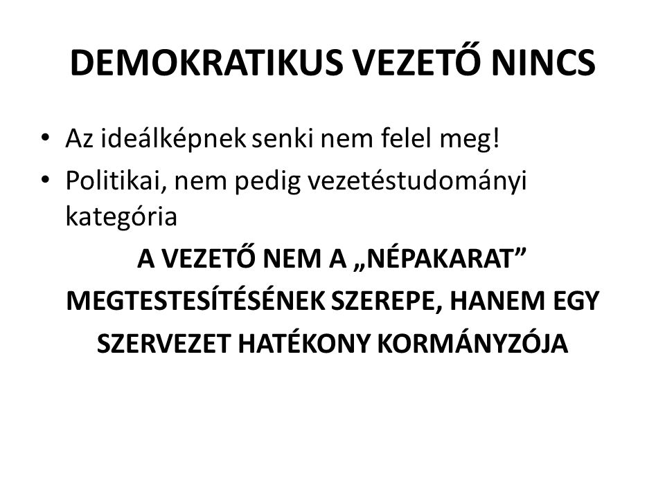 DEMOKRATIKUS VEZETŐ NINCS