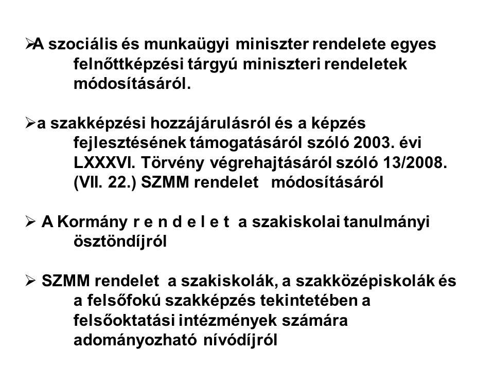 A szociális és munkaügyi miniszter rendelete egyes