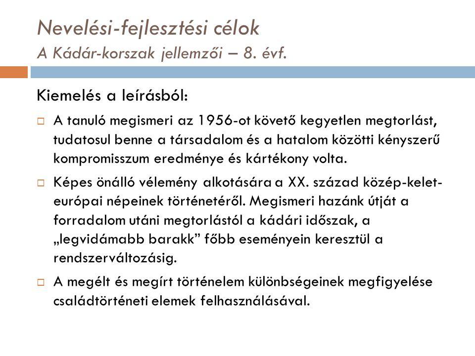 Nevelési-fejlesztési célok A Kádár-korszak jellemzői – 8. évf.