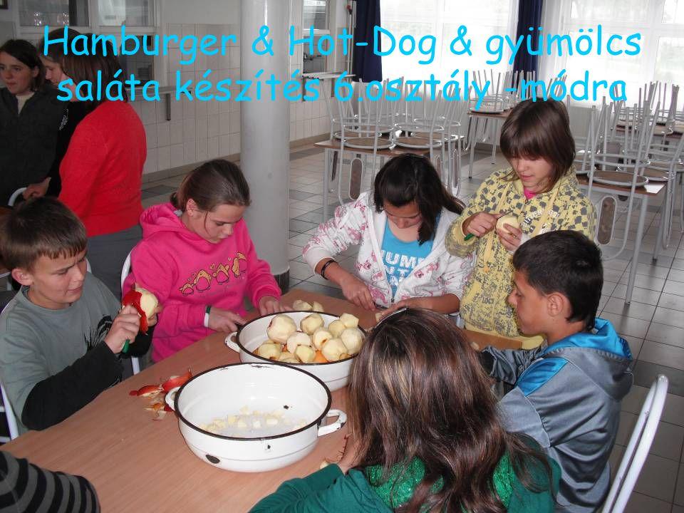 Hamburger & Hot-Dog & gyümölcs saláta készítés 6.osztály -módra