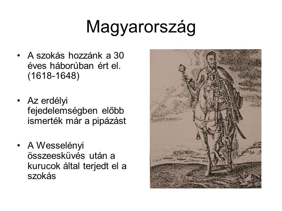 Magyarország A szokás hozzánk a 30 éves háborúban ért el. (1618-1648)