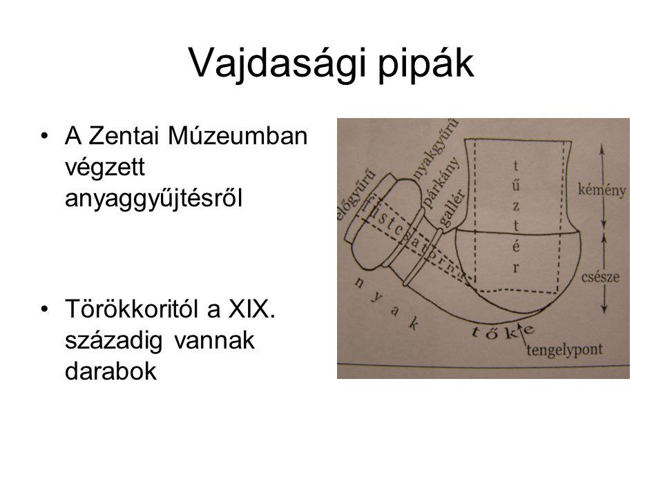 Vajdasági pipák A Zentai Múzeumban végzett anyaggyűjtésről