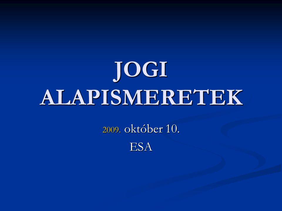 JOGI ALAPISMERETEK október 10. ESA