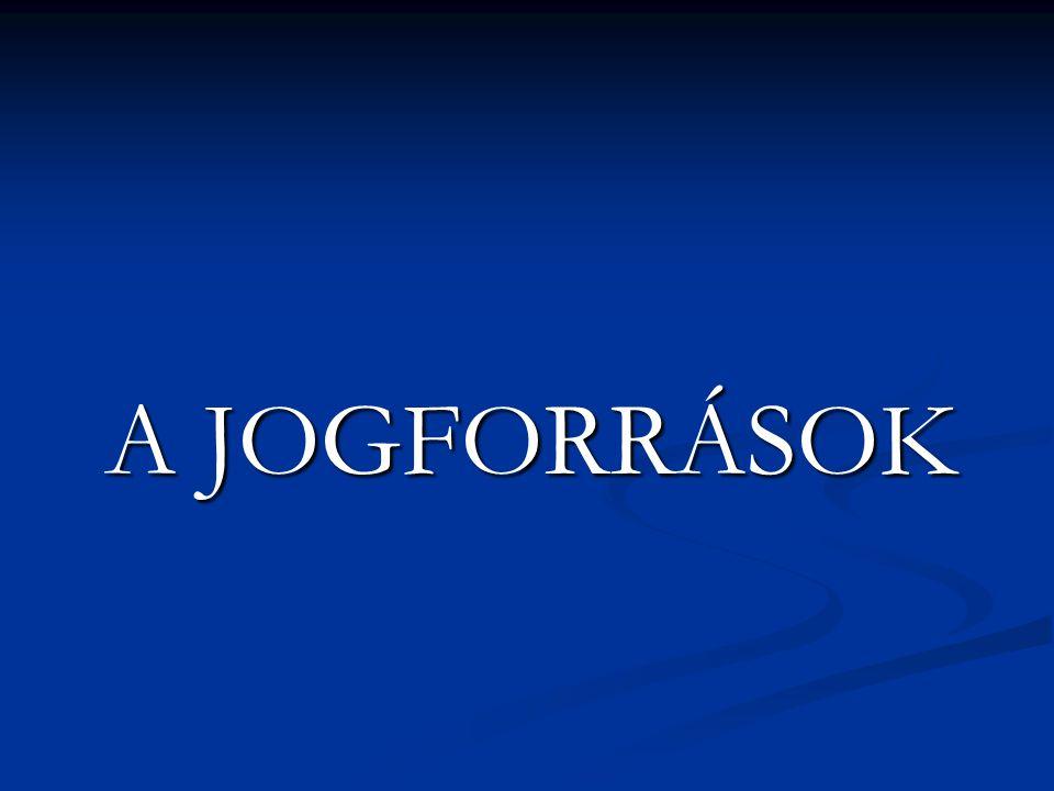 A JOGFORRÁSOK