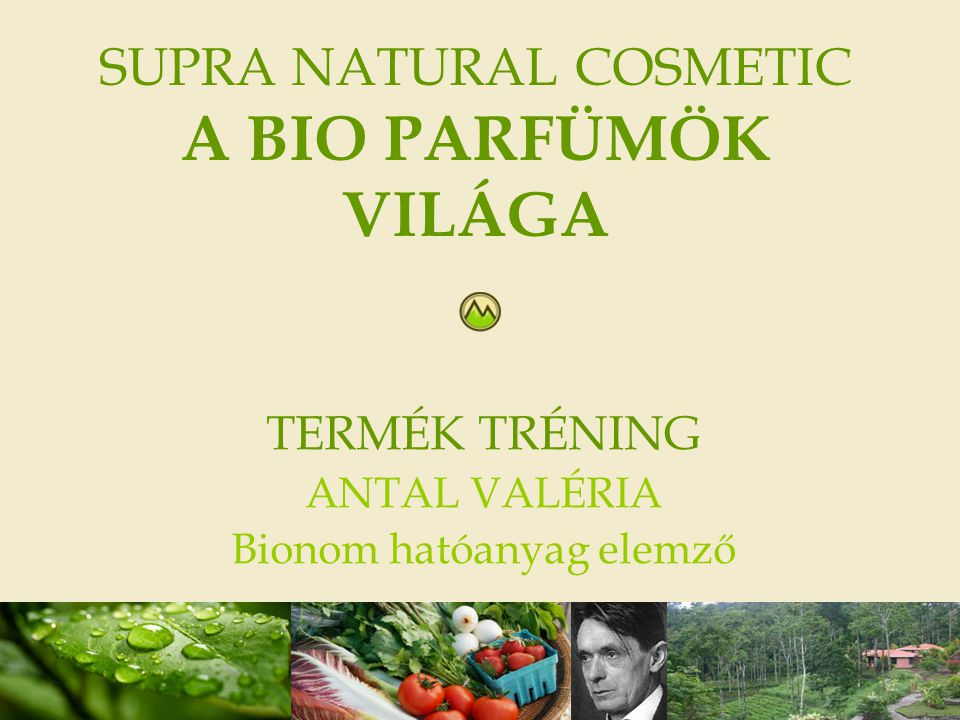 SUPRA NATURAL COSMETIC A BIO PARFÜMÖK VILÁGA