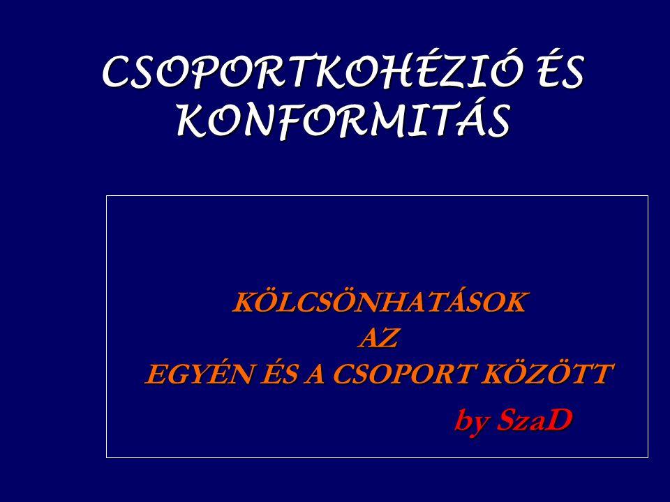 CSOPORTKOHÉZIÓ ÉS KONFORMITÁS