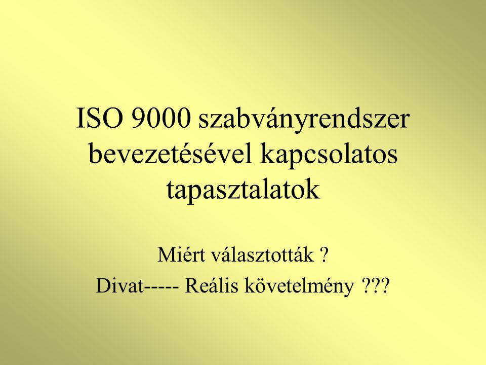 ISO 9000 szabványrendszer bevezetésével kapcsolatos tapasztalatok