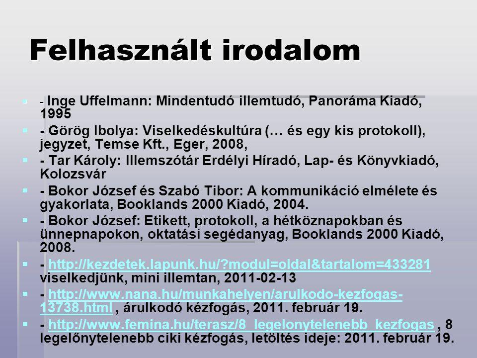 Felhasznált irodalom - Inge Uffelmann: Mindentudó illemtudó, Panoráma Kiadó, 1995.