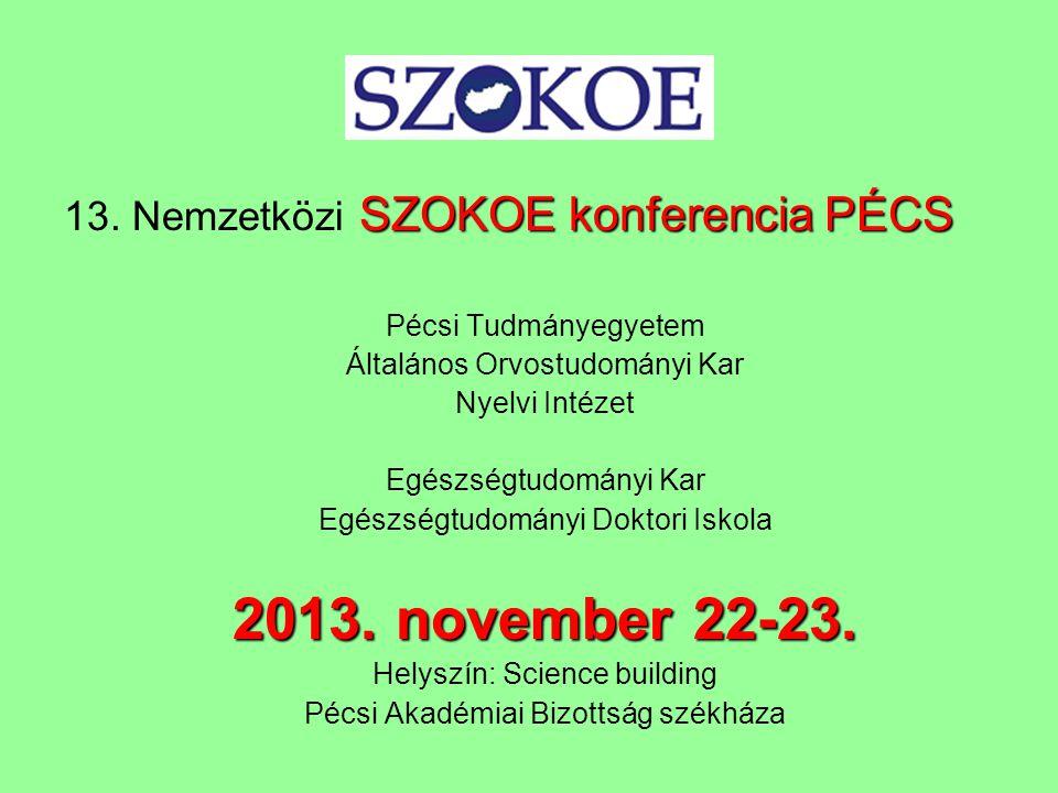 2013. november 22-23. 13. Nemzetközi SZOKOE konferencia PÉCS