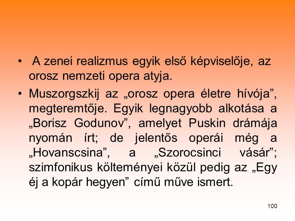 A zenei realizmus egyik első képviselője, az orosz nemzeti opera atyja.