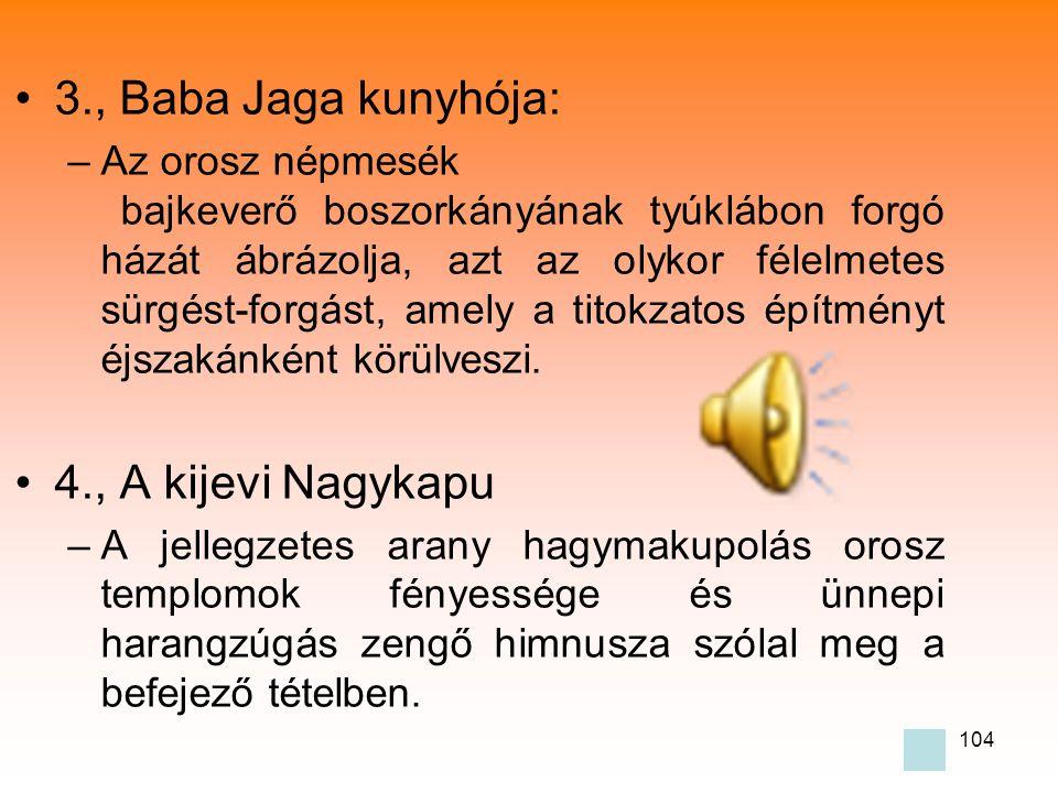 3., Baba Jaga kunyhója: 4., A kijevi Nagykapu