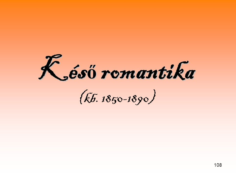 Késő romantika (kb. 1850-1890)