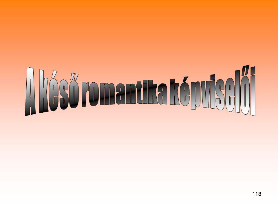 A késő romantika képviselői