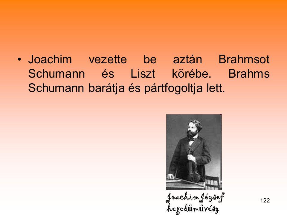 Joachim vezette be aztán Brahmsot Schumann és Liszt körébe