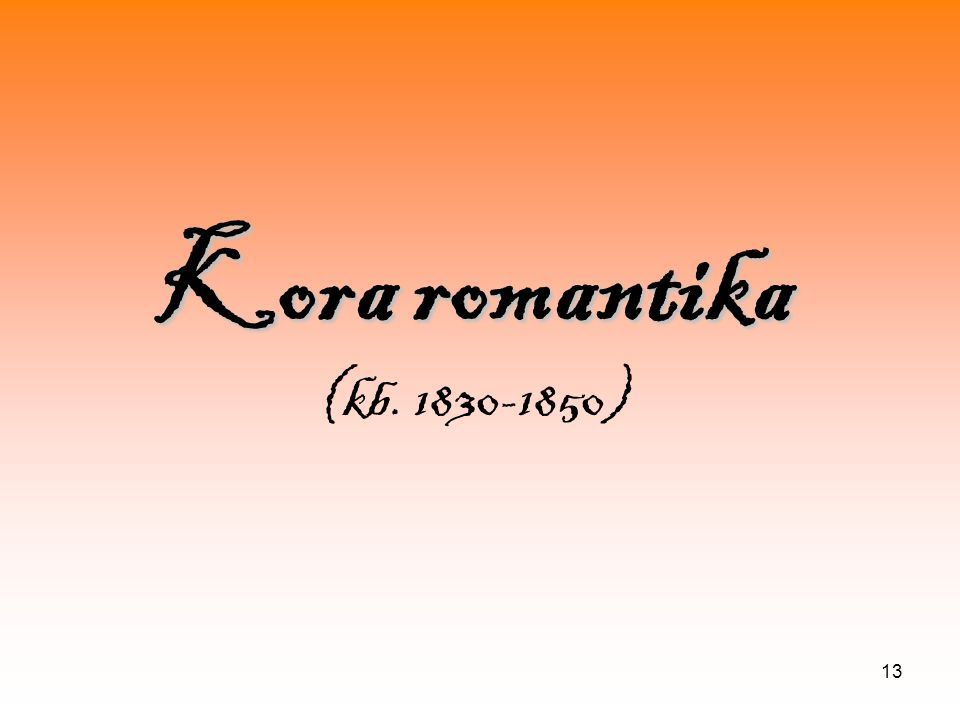 Kora romantika (kb. 1830-1850)