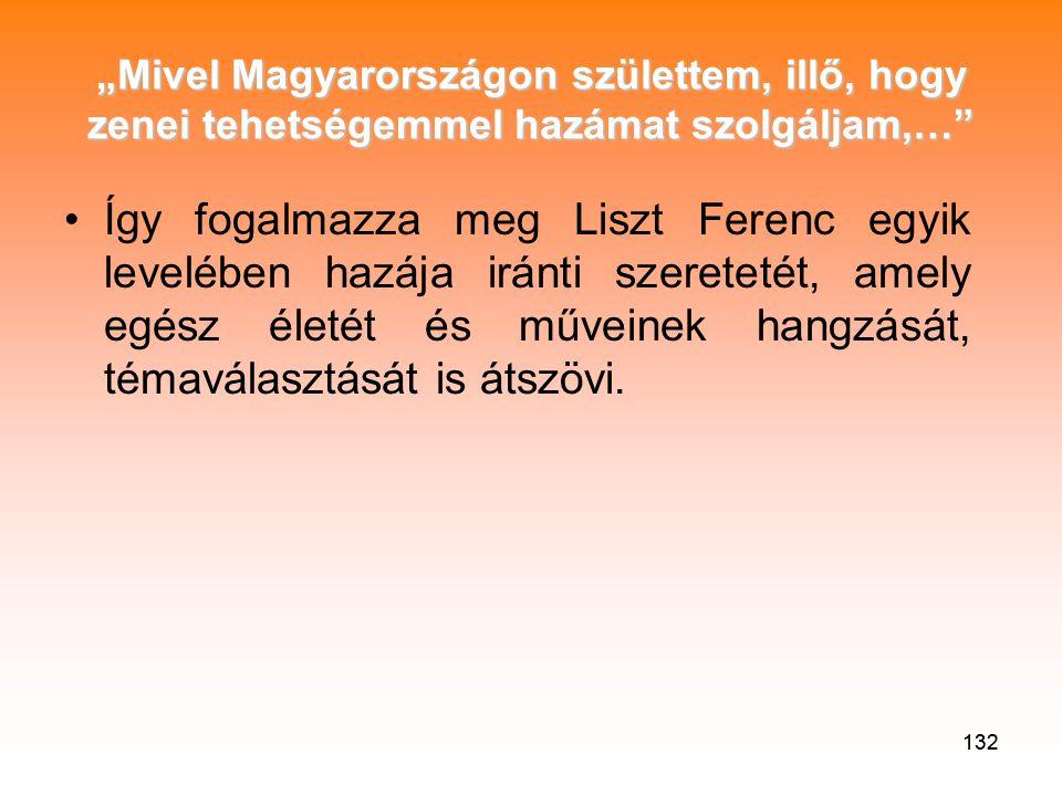 """""""Mivel Magyarországon születtem, illő, hogy zenei tehetségemmel hazámat szolgáljam,…"""