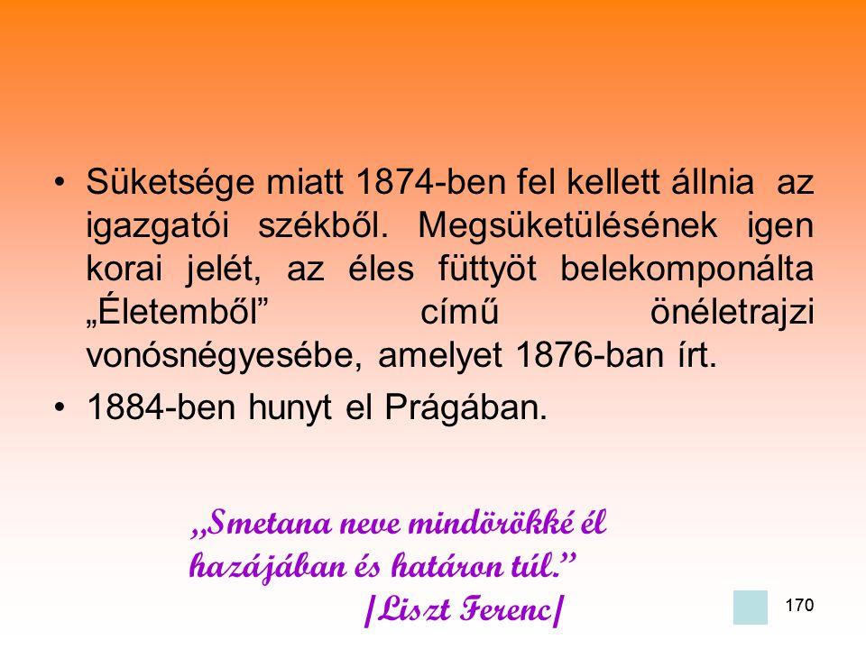 """""""Smetana neve mindörökké él hazájában és határon túl. /Liszt Ferenc/"""