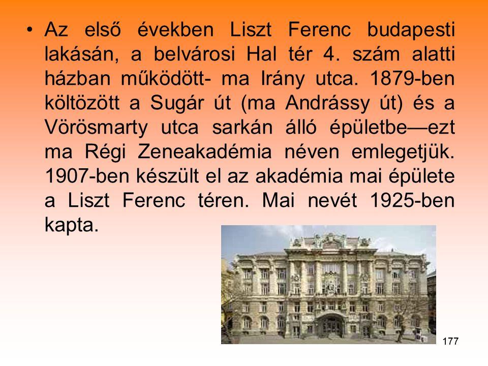 Az első években Liszt Ferenc budapesti lakásán, a belvárosi Hal tér 4