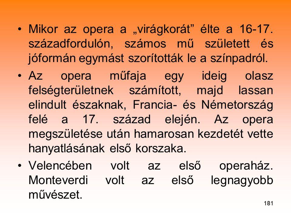 """Mikor az opera a """"virágkorát élte a 16-17"""