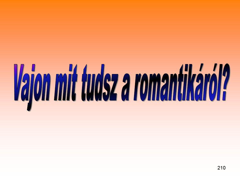 Vajon mit tudsz a romantikáról