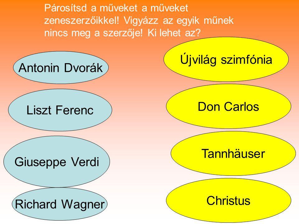 Újvilág szimfónia Antonin Dvorák Don Carlos Liszt Ferenc Tannhäuser