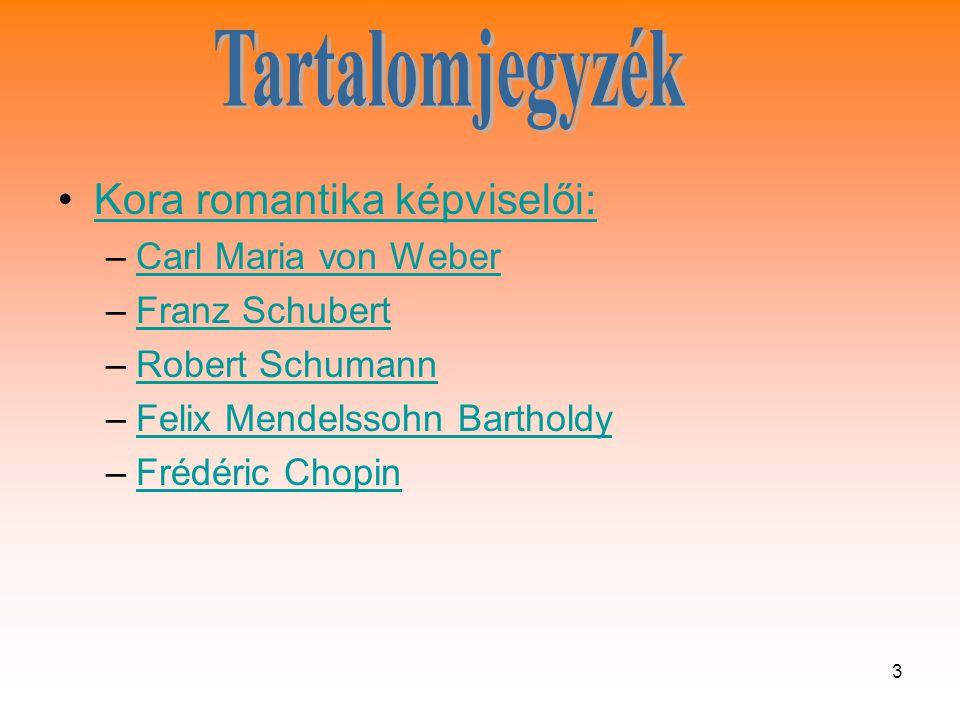 Tartalomjegyzék Kora romantika képviselői: Carl Maria von Weber