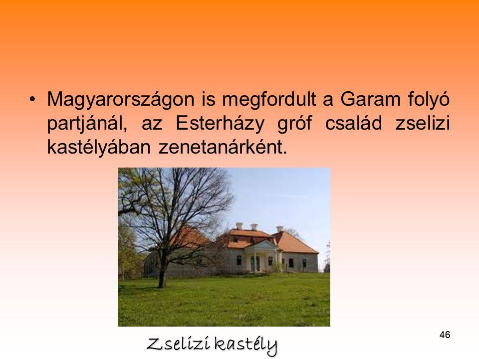 Magyarországon is megfordult a Garam folyó partjánál, az Esterházy gróf család zselizi kastélyában zenetanárként.