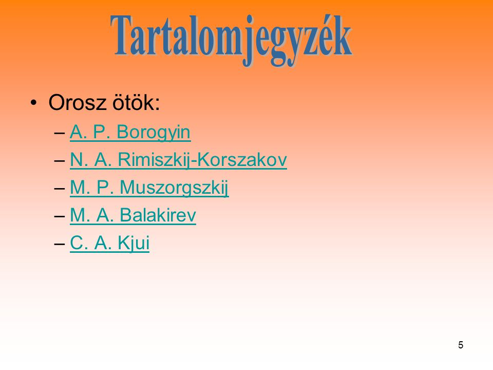 Tartalomjegyzék Orosz ötök: A. P. Borogyin N. A. Rimiszkij-Korszakov
