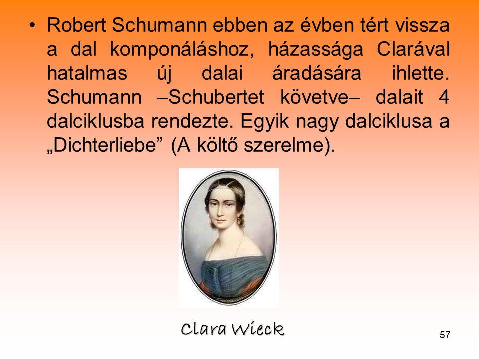 """Robert Schumann ebben az évben tért vissza a dal komponáláshoz, házassága Clarával hatalmas új dalai áradására ihlette. Schumann –Schubertet követve– dalait 4 dalciklusba rendezte. Egyik nagy dalciklusa a """"Dichterliebe (A költő szerelme)."""