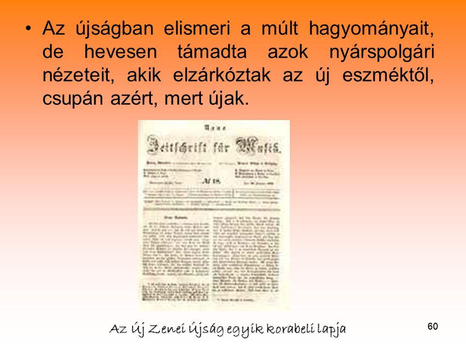 Az újságban elismeri a múlt hagyományait, de hevesen támadta azok nyárspolgári nézeteit, akik elzárkóztak az új eszméktől, csupán azért, mert újak.