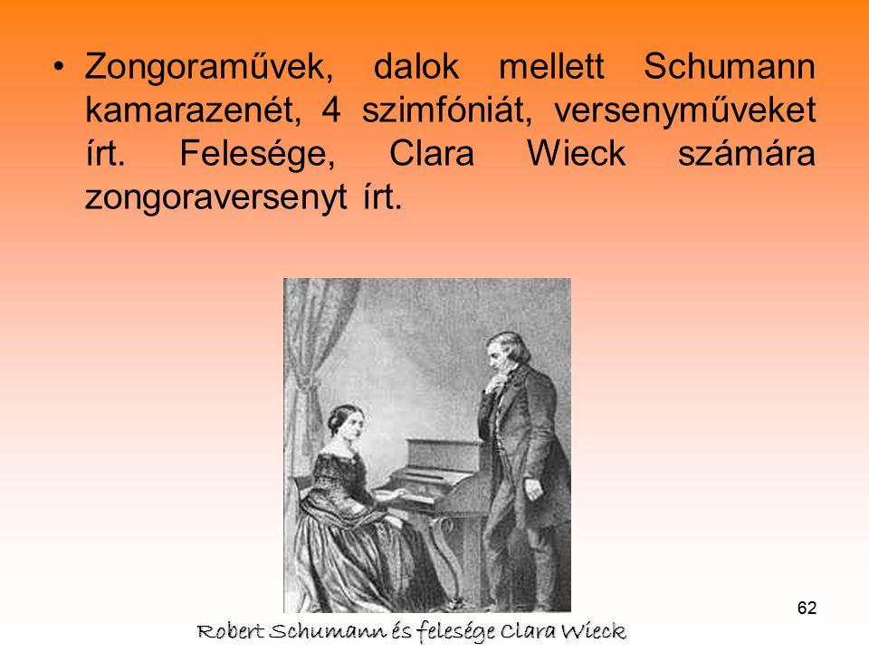 Zongoraművek, dalok mellett Schumann kamarazenét, 4 szimfóniát, versenyműveket írt. Felesége, Clara Wieck számára zongoraversenyt írt.