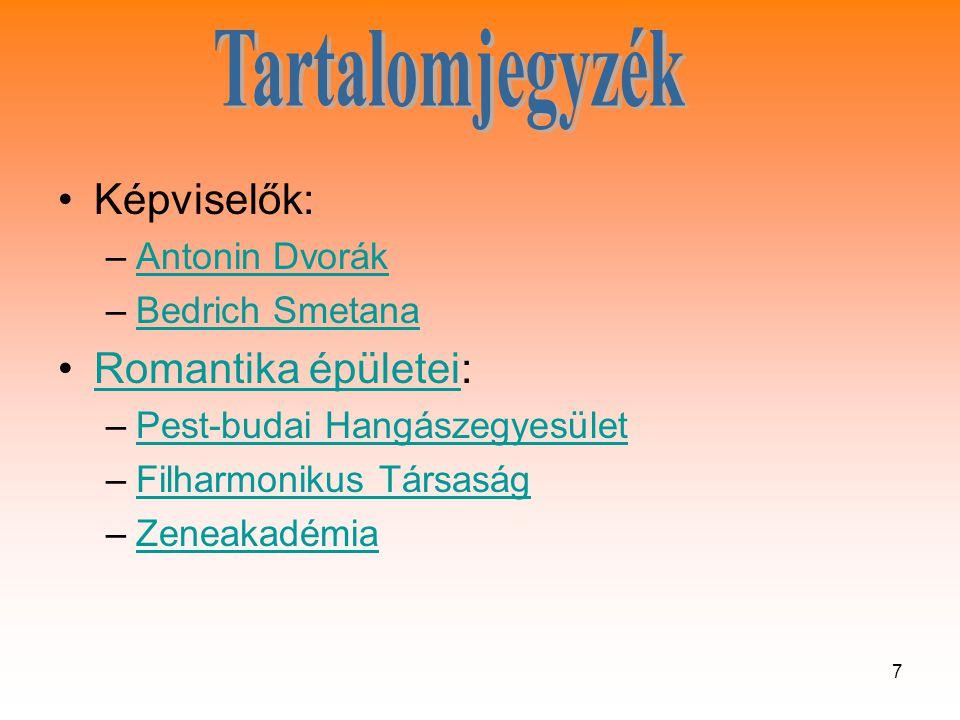 Tartalomjegyzék Képviselők: Romantika épületei: Antonin Dvorák