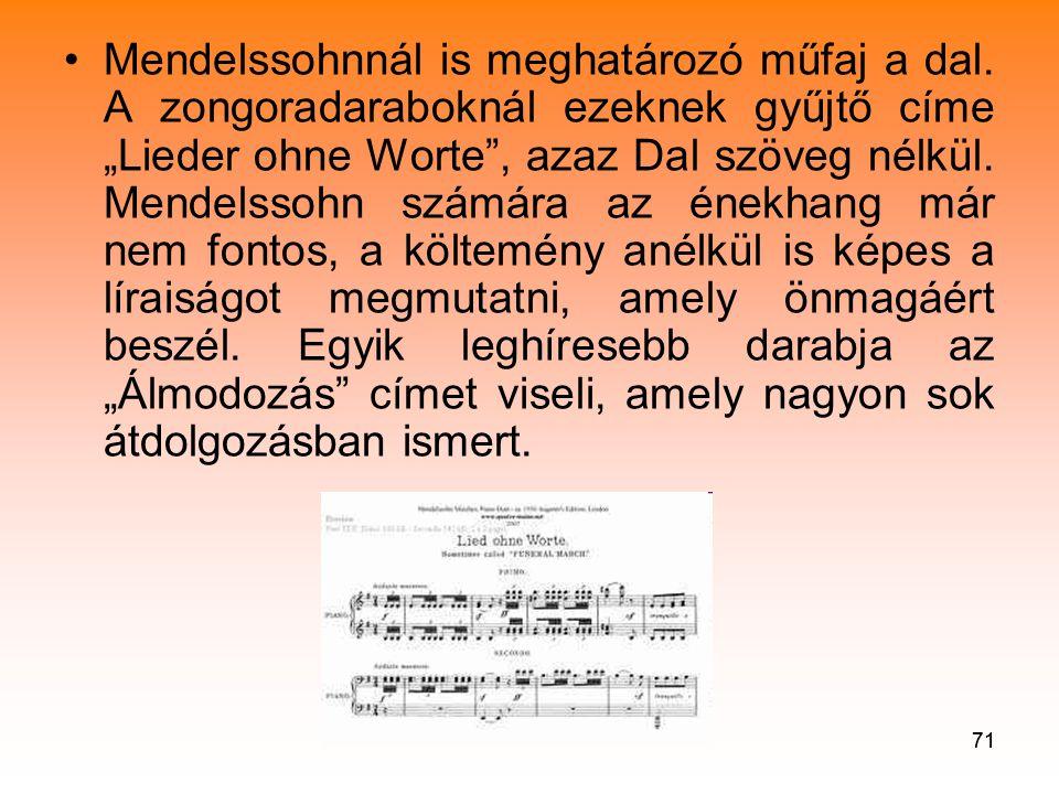 Mendelssohnnál is meghatározó műfaj a dal