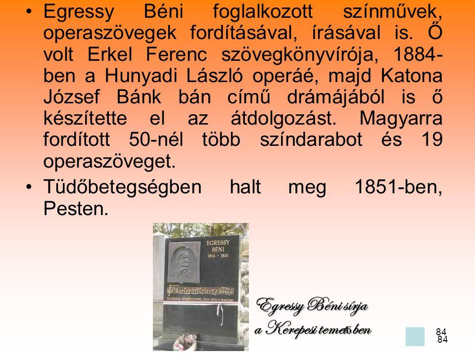 Tüdőbetegségben halt meg 1851-ben, Pesten.